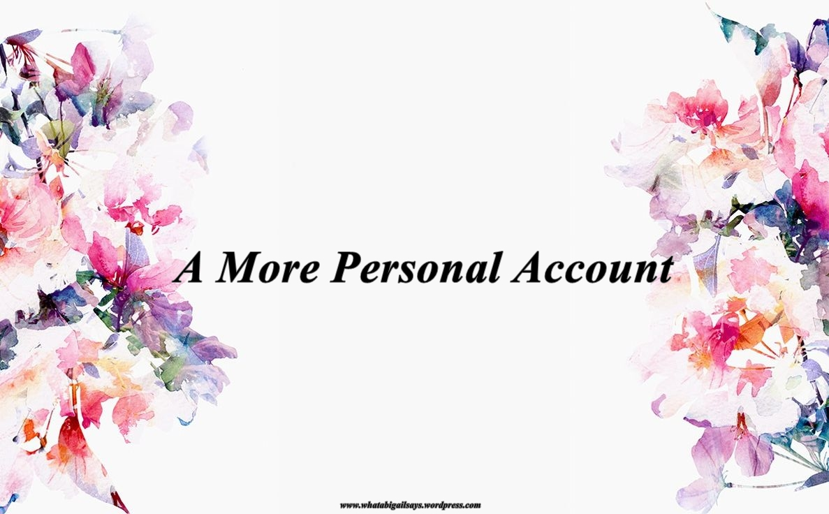 A More Personal Account…