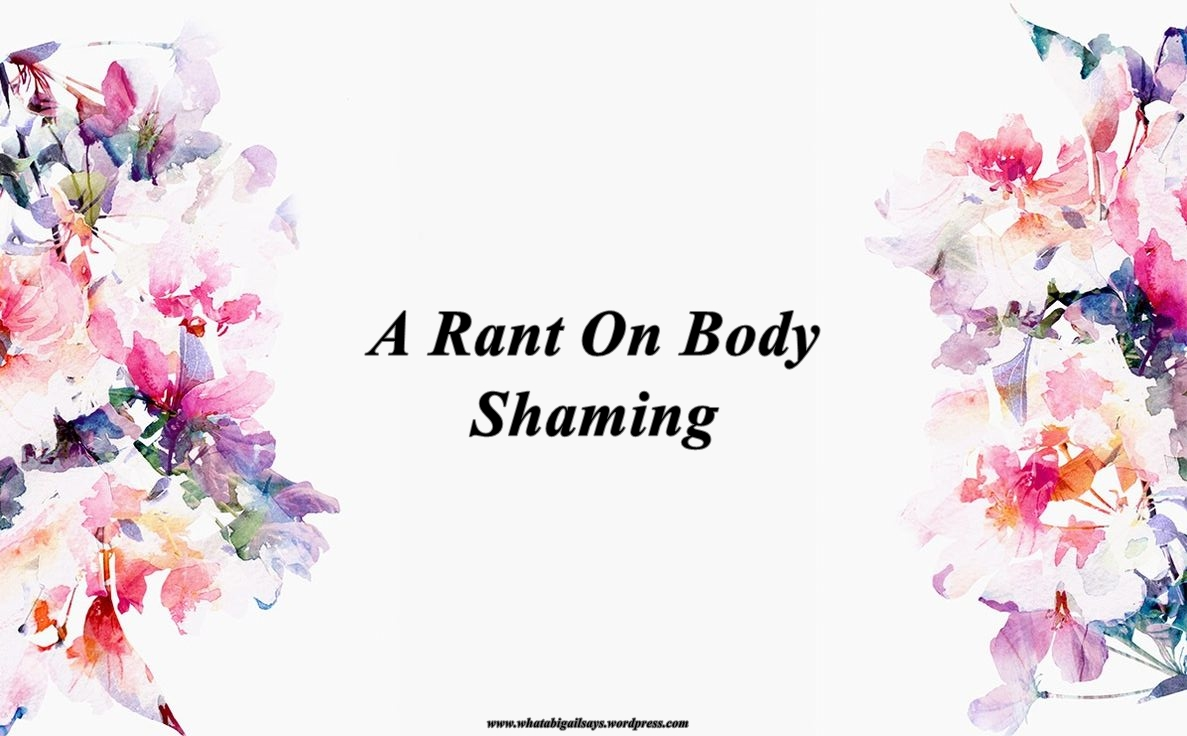 A Rant on Body Shaming