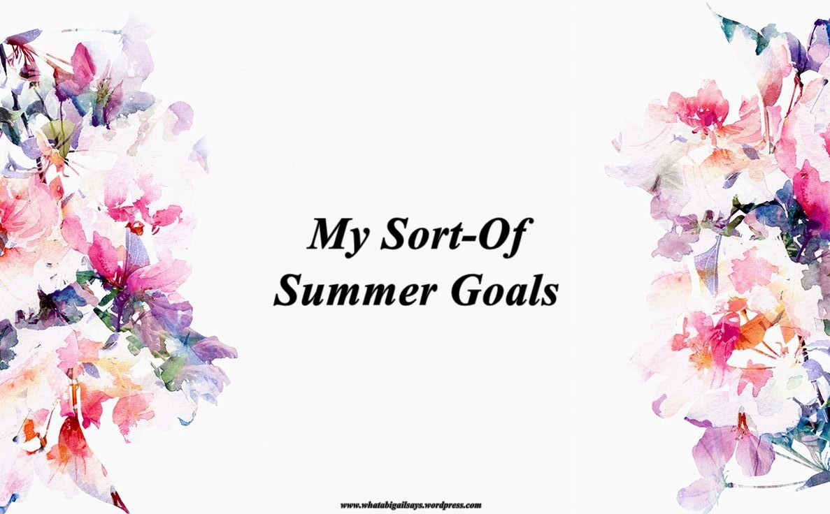 My Sort-Of Summer Goals