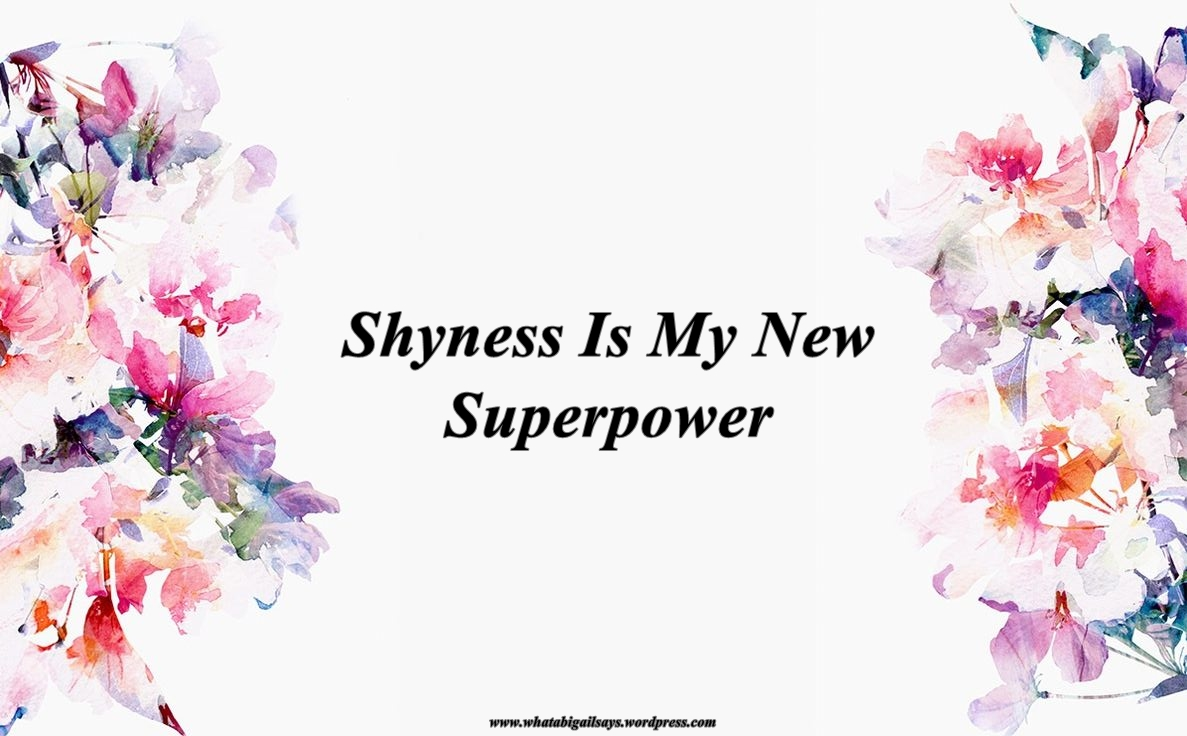 Shyness Is My New Superpower