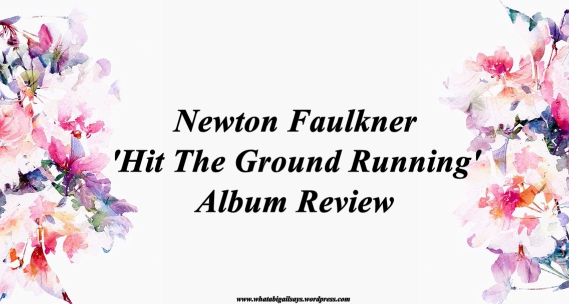 Newton Faulkner – Hit The Ground Running Album Review