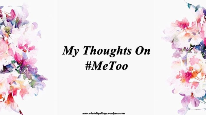 My Thoughts on #MeToo