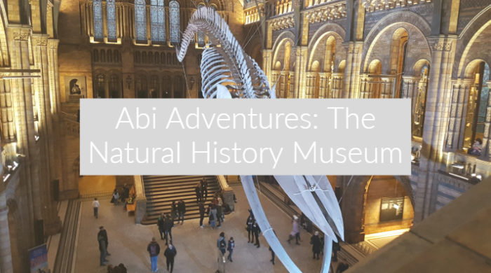 Abi Adventures: The Natural History Museum
