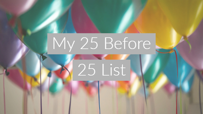 "multicoloured ballons floating with string with text overlay ""my 25 before 25 list"""