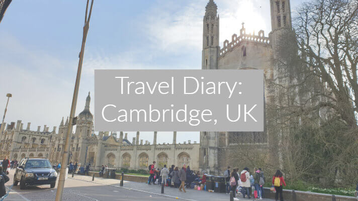 "Cambridge college with blue sk and text overlay ""travel diary cambridge uk"""