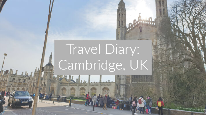 Travel Diary: Cambridge, UK