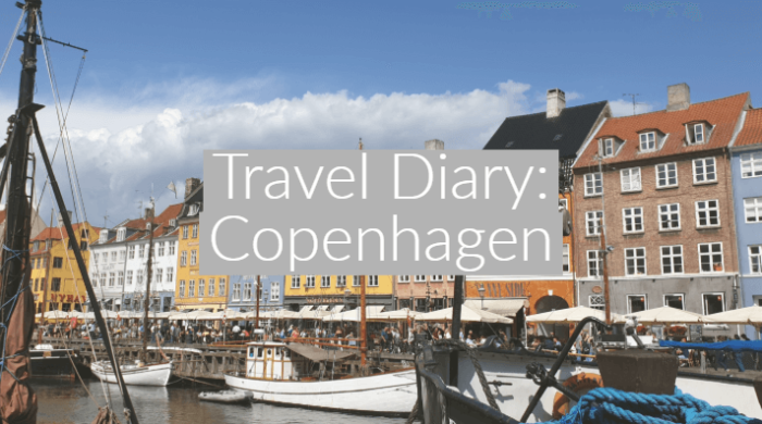 Travel Diary: Copenhagen