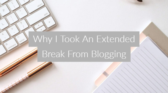 Why I Took An Extended Break From Blogging