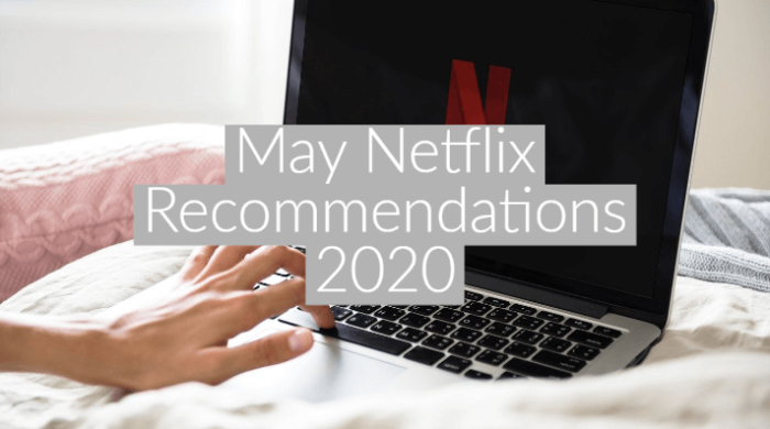 May Netflix Recommendations 2020