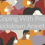 coronavirus crowd illustration with text overlay Coping With Post Lockdown Anxiety